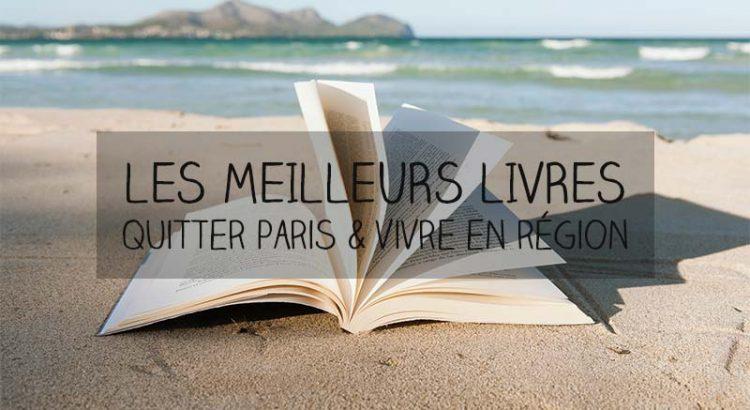 meilleurs livres quitter paris vivre région
