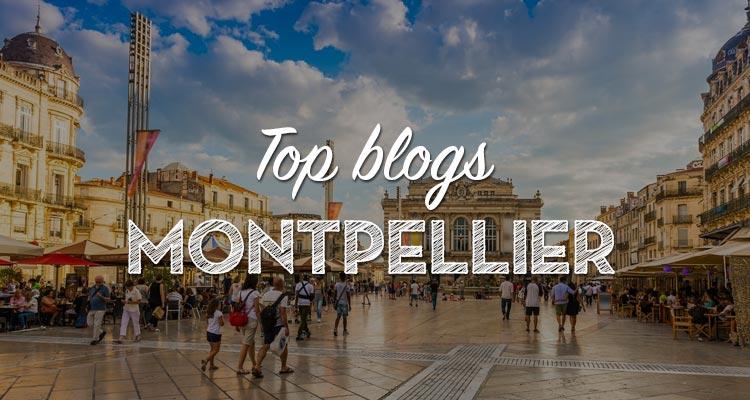 Les meilleurs blogs pour découvrir Montpellier