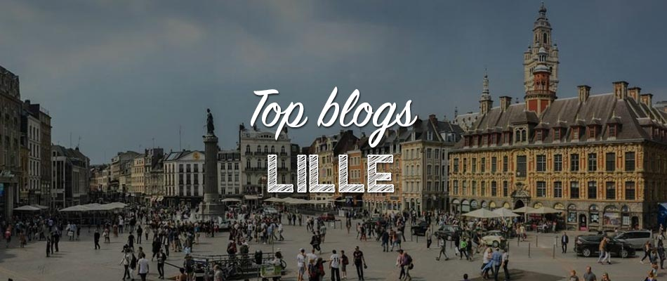 Les meilleurs blogs pour découvrir Lille